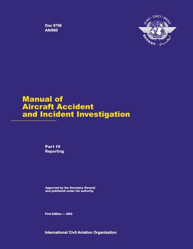 ICAO Manual of Aircraft Accident and Incident Investigation Pt 4 Report